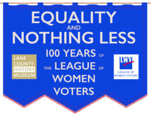 Equality and nothing less: 100 years of the League of Women Voters