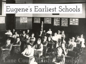 Eugene's Earliest Schools