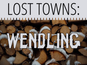 Link to the virtual exhibit Lost Towns: Wendling